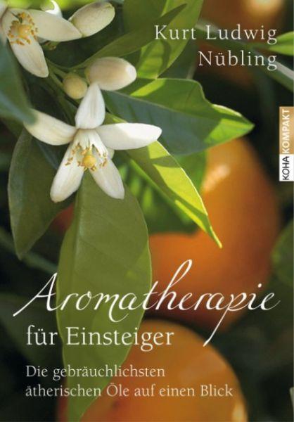 Aromatherapie für Einsteiger, Kurt Ludwig Nübling